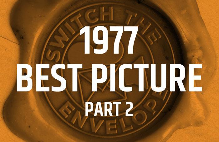 008.2 1977 Best Picture Part 2