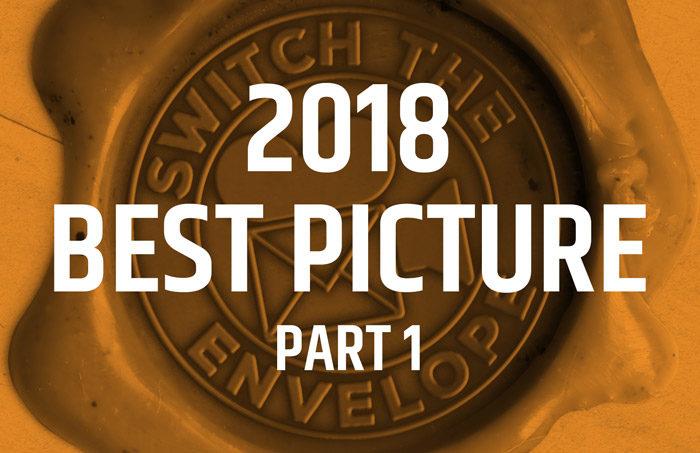 009.1 2018 Best Picture Part 1