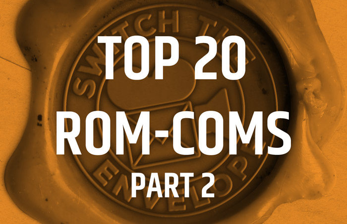 203.2 Top 20 Best Rom-Coms