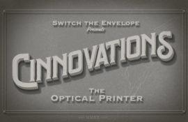 Cinnovations: The Optical Printer