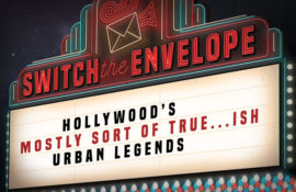 HOLLYWOOD'S MOSTLY SORT OF TRUE…ISH URBAN LEGENDS