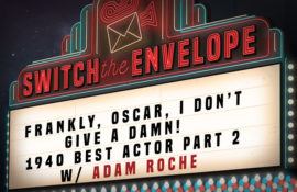 Frankly, Oscar, I Don't Give a Damn with Guest Adam Roche