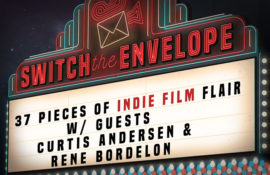 37 Pieces of Indie Film Flair w/ Guests Curtis Andersen & Rene Bordelon